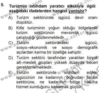 Kültürel Miras ve Turizm Bölümü 3. Yarıyıl Genel Turizm Bilgisi Dersi 2013 Yılı Güz Dönemi Dönem Sonu Sınavı 5. Soru