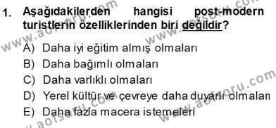 Kültürel Miras ve Turizm Bölümü 3. Yarıyıl Genel Turizm Bilgisi Dersi 2014 Yılı Güz Dönemi Dönem Sonu Sınavı 1. Soru