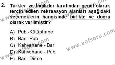 Genel Turizm Bilgisi Dersi 2013 - 2014 Yılı Dönem Sonu Sınavı 2. Soru