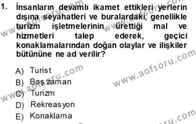 Genel Turizm Bilgisi Dersi 2013 - 2014 Yılı Tek Ders Sınavı 1. Soru