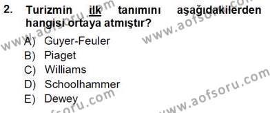 Genel Turizm Bilgisi Dersi 2013 - 2014 Yılı Tek Ders Sınavı 2. Soru