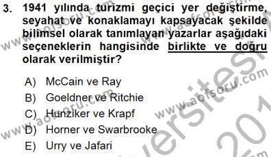 Kültürel Miras ve Turizm Bölümü 3. Yarıyıl Genel Turizm Bilgisi Dersi 2016 Yılı Güz Dönemi Ara Sınavı 3. Soru