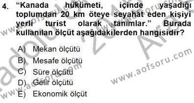 Kültürel Miras ve Turizm Bölümü 3. Yarıyıl Genel Turizm Bilgisi Dersi 2016 Yılı Güz Dönemi Ara Sınavı 4. Soru