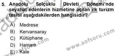 Kültürel Miras ve Turizm Bölümü 3. Yarıyıl Genel Turizm Bilgisi Dersi 2016 Yılı Güz Dönemi Dönem Sonu Sınavı 5. Soru