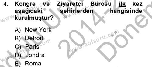 Kongre ve Etkinlik Yönetimi Dersi 2014 - 2015 Yılı (Final) Dönem Sonu Sınav Soruları 4. Soru