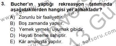Kültürel Miras ve Turizm Bölümü 3. Yarıyıl Turizm Coğrafyası Dersi 2013 Yılı Güz Dönemi Ara Sınavı 3. Soru