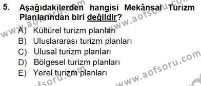 Kültürel Miras ve Turizm Bölümü 3. Yarıyıl Turizm Coğrafyası Dersi 2013 Yılı Güz Dönemi Ara Sınavı 5. Soru