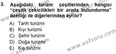 Kültürel Miras ve Turizm Bölümü 3. Yarıyıl Turizm Coğrafyası Dersi 2013 Yılı Güz Dönemi Dönem Sonu Sınavı 3. Soru