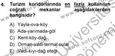 Kültürel Miras ve Turizm Bölümü 3. Yarıyıl Turizm Coğrafyası Dersi 2013 Yılı Güz Dönemi Dönem Sonu Sınavı 4. Soru