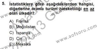 Kültürel Miras ve Turizm Bölümü 3. Yarıyıl Turizm Coğrafyası Dersi 2013 Yılı Güz Dönemi Dönem Sonu Sınavı 5. Soru