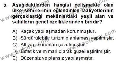 Kültürel Miras ve Turizm Bölümü 3. Yarıyıl Turizm Coğrafyası Dersi 2014 Yılı Güz Dönemi Ara Sınavı 2. Soru