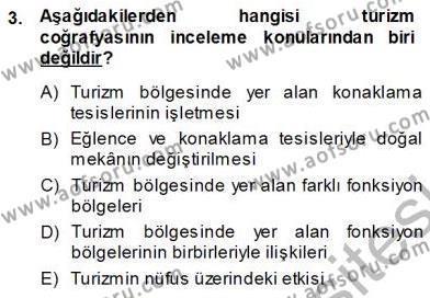 Kültürel Miras ve Turizm Bölümü 3. Yarıyıl Turizm Coğrafyası Dersi 2014 Yılı Güz Dönemi Ara Sınavı 3. Soru