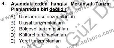 Kültürel Miras ve Turizm Bölümü 3. Yarıyıl Turizm Coğrafyası Dersi 2014 Yılı Güz Dönemi Ara Sınavı 4. Soru