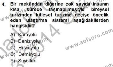Kültürel Miras ve Turizm Bölümü 3. Yarıyıl Turizm Coğrafyası Dersi 2014 Yılı Güz Dönemi Dönem Sonu Sınavı 4. Soru
