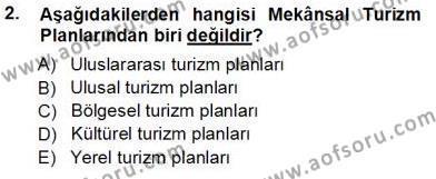 Kültürel Miras ve Turizm Bölümü 3. Yarıyıl Turizm Coğrafyası Dersi 2014 Yılı Güz Dönemi Tek Ders Sınavı 2. Soru