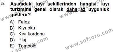 Kültürel Miras ve Turizm Bölümü 3. Yarıyıl Turizm Coğrafyası Dersi 2014 Yılı Güz Dönemi Tek Ders Sınavı 5. Soru