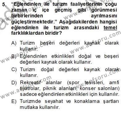 Kültürel Miras ve Turizm Bölümü 3. Yarıyıl Turizm Coğrafyası Dersi 2015 Yılı Güz Dönemi Ara Sınavı 5. Soru