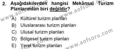 Kültürel Miras ve Turizm Bölümü 3. Yarıyıl Turizm Coğrafyası Dersi 2016 Yılı Güz Dönemi Ara Sınavı 2. Soru