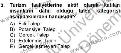 Tur Planlaması ve Yönetimi Dersi 2012 - 2013 Yılı (Final) Dönem Sonu Sınav Soruları 3. Soru