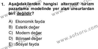 Alternatif Turizm Dersi 2013 - 2014 Yılı (Vize) Ara Sınav Soruları 1. Soru