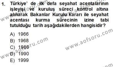 Seyahat Acentacılığı ve Tur Operatörlüğü Dersi 2013 - 2014 Yılı Dönem Sonu Sınavı 1. Soru