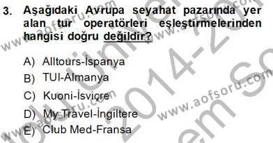 Seyahat Acentacılığı ve Tur Operatörlüğü Dersi 2014 - 2015 Yılı Dönem Sonu Sınavı 3. Soru