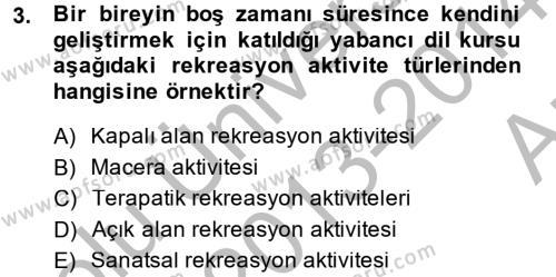 Konaklama İşletmeciliği Bölümü 8. Yarıyıl Rekreasyon Yönetimi Dersi 2014 Yılı Bahar Dönemi Ara Sınavı 3. Soru