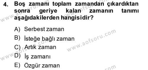 Rekreasyon Yönetimi Dersi 2013 - 2014 Yılı Ara Sınavı 4. Soru