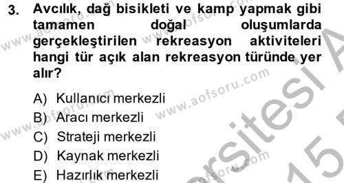 Rekreasyon Yönetimi Dersi 2014 - 2015 Yılı Ara Sınavı 3. Soru