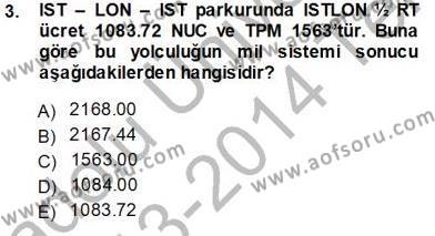 Turizm ve Seyahat Hizmetleri Bölümü 3. Yarıyıl Bilet Satış Dersi 2014 Yılı Güz Dönemi Tek Ders Sınavı 3. Soru