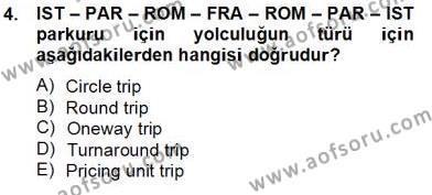 Turizm ve Seyahat Hizmetleri Bölümü 3. Yarıyıl Bilet Satış Dersi 2014 Yılı Güz Dönemi Tek Ders Sınavı 4. Soru