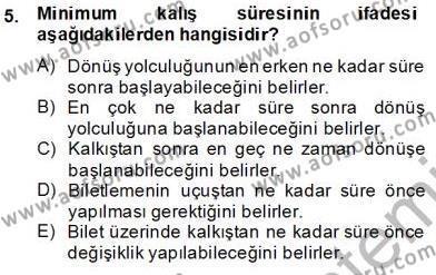 Turizm ve Seyahat Hizmetleri Bölümü 3. Yarıyıl Bilet Satış Dersi 2014 Yılı Güz Dönemi Tek Ders Sınavı 5. Soru