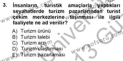 Turizm ve Seyahat Hizmetleri Bölümü 3. Yarıyıl Turizm Ulaştırması Dersi 2013 Yılı Güz Dönemi Ara Sınavı 3. Soru