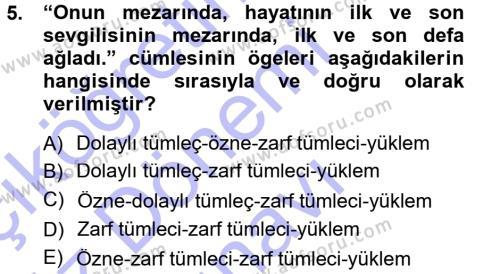 Emlak ve Emlak Yönetimi Bölümü 3. Yarıyıl Türk Dili I Dersi 2013 Yılı Güz Dönemi Dönem Sonu Sınavı 5. Soru