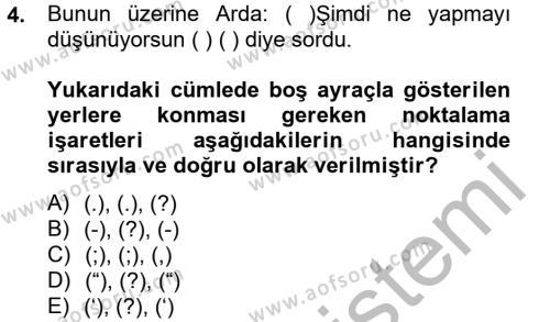 Sosyal Hizmetler Bölümü 4. Yarıyıl Türk Dili II Dersi 2013 Yılı Bahar Dönemi Dönem Sonu Sınavı 4. Soru
