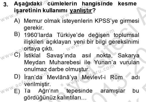 Özel Güvenlik ve Koruma Bölümü 4. Yarıyıl Türk Dili II Dersi 2014 Yılı Bahar Dönemi Tek Ders Sınavı 3. Soru