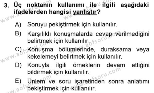Çocuk Gelişimi Bölümü 4. Yarıyıl Türk Dili II Dersi 2017 Yılı Bahar Dönemi Dönem Sonu Sınavı 3. Soru