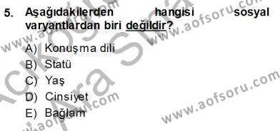 İngilizce Öğretmenliği Bölümü 3. Yarıyıl Türkçe Sözlü Anlatım Dersi 2014 Yılı Güz Dönemi Ara Sınavı 5. Soru