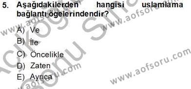 İngilizce Öğretmenliği Bölümü 3. Yarıyıl Türkçe Sözlü Anlatım Dersi 2014 Yılı Güz Dönemi Dönem Sonu Sınavı 5. Soru