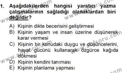 Türkçe Yazılı Anlatım Dersi 2012 - 2013 Yılı (Final) Dönem Sonu Sınav Soruları 1. Soru