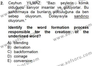 Türkçe Ses Ve Biçim Bilgisi Dersi 2012 - 2013 Yılı Dönem Sonu Sınavı 2. Soru