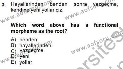 Türkçe Ses Ve Biçim Bilgisi Dersi 2013 - 2014 Yılı (Final) Dönem Sonu Sınav Soruları 3. Soru