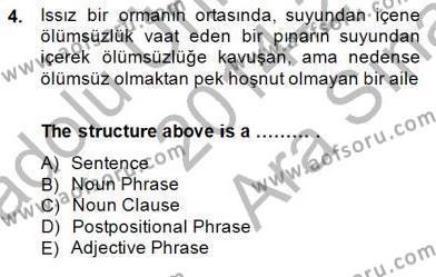 Türkçe Tümce Bilgisi Ve Anlambilim Dersi 2014 - 2015 Yılı Ara Sınavı 4. Soru