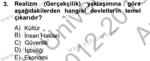 Uluslararası İlişkiler Bölümü 2. Yarıyıl Uluslararası İlişkilere Giriş Dersi 2013 Yılı Bahar Dönemi Ara Sınavı 3. Soru