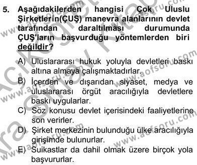 Uluslararası İlişkiler Bölümü 4. Yarıyıl Uluslararası Politika II Dersi 2013 Yılı Bahar Dönemi Ara Sınavı 5. Soru