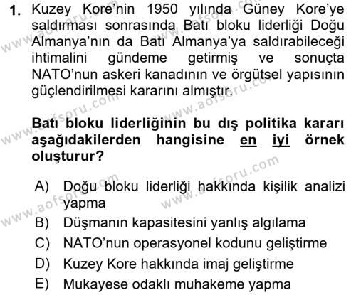Diş Politika Analizi Dersi 2017 - 2018 Yılı (Final) Dönem Sonu Sınav Soruları 1. Soru