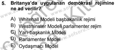 Uluslararası İlişkiler Bölümü 5. Yarıyıl Karşılaştırmalı Siyasal Sistemler Dersi 2013 Yılı Güz Dönemi Ara Sınavı 5. Soru