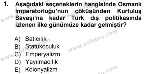 Uluslararası İlişkiler Bölümü 7. Yarıyıl Türk Dış Politikası I Dersi 2013 Yılı Güz Dönemi Dönem Sonu Sınavı 1. Soru