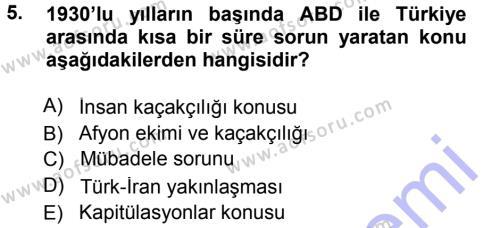 Uluslararası İlişkiler Bölümü 7. Yarıyıl Türk Dış Politikası I Dersi 2013 Yılı Güz Dönemi Dönem Sonu Sınavı 5. Soru