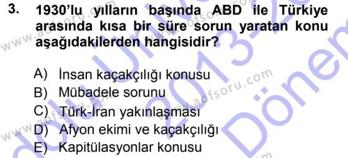 Uluslararası İlişkiler Bölümü 7. Yarıyıl Türk Dış Politikası I Dersi 2014 Yılı Güz Dönemi Dönem Sonu Sınavı 3. Soru